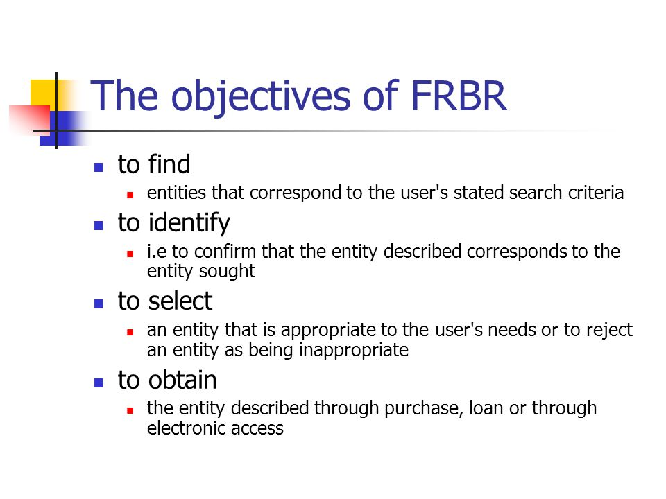 The objectives of FRBR to find to identify to select to obtain