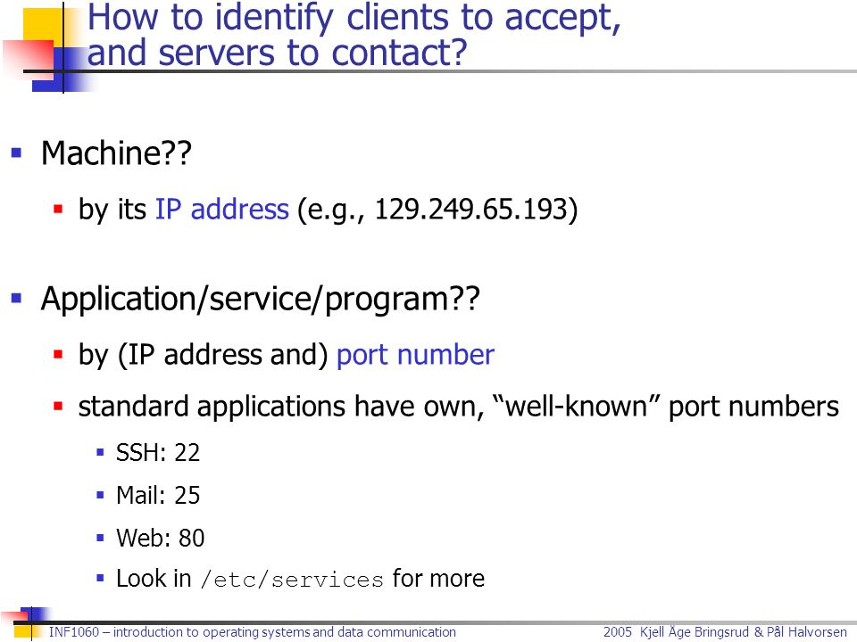 How to identify clients to accept, and servers to contact