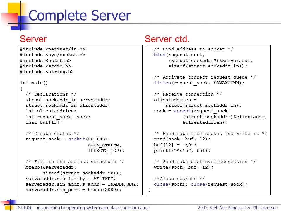 Complete Server Server Server ctd. #include <netinet/in.h>