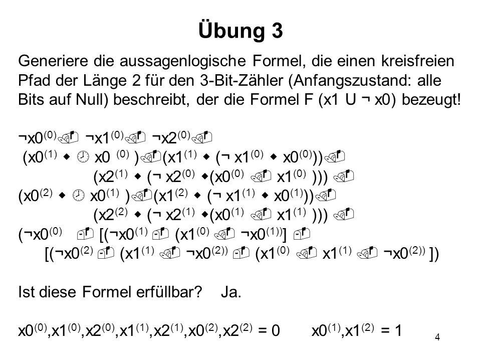 Übung 3 Generiere die aussagenlogische Formel, die einen kreisfreien
