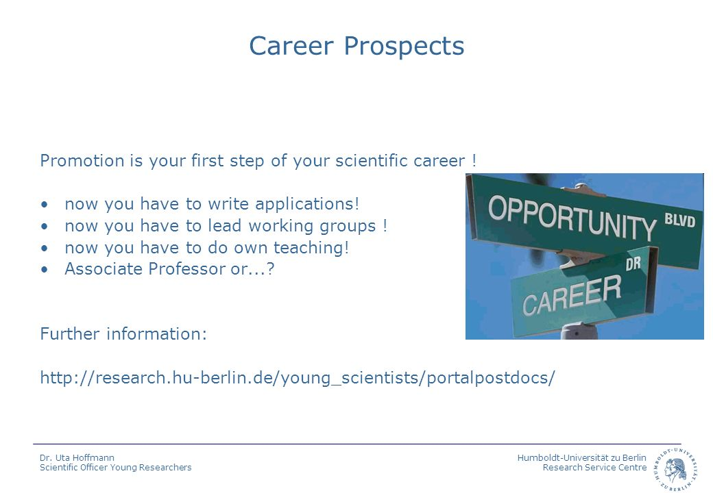 Career Prospects Promotion is your first step of your scientific career ! now you have to write applications!