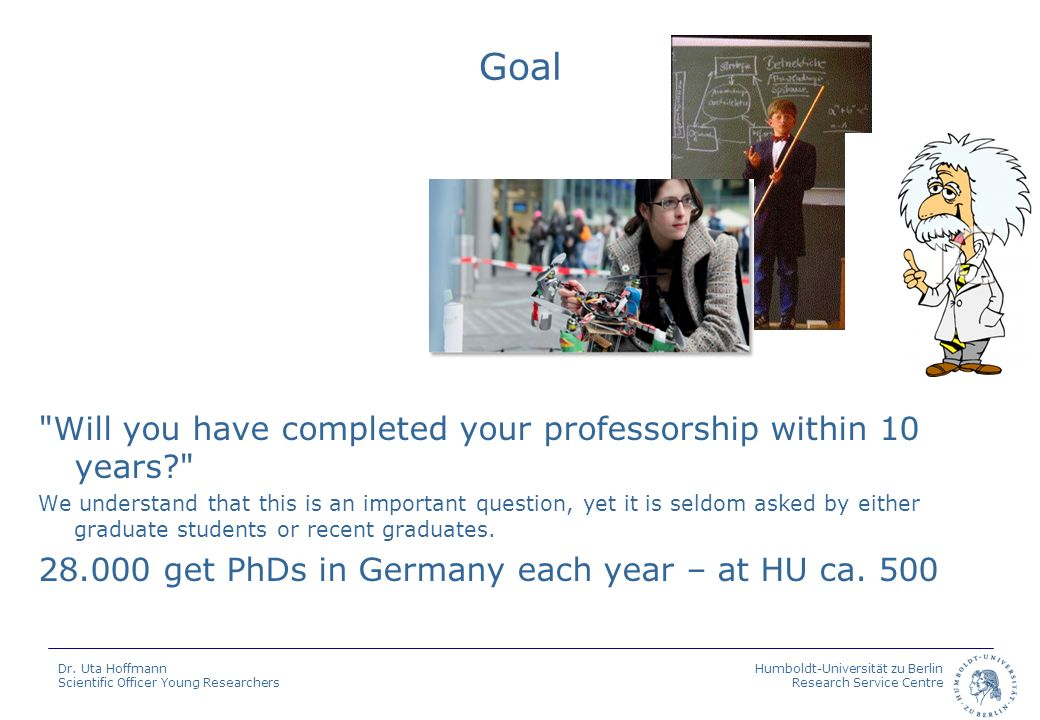 Goal Will you have completed your professorship within 10 years