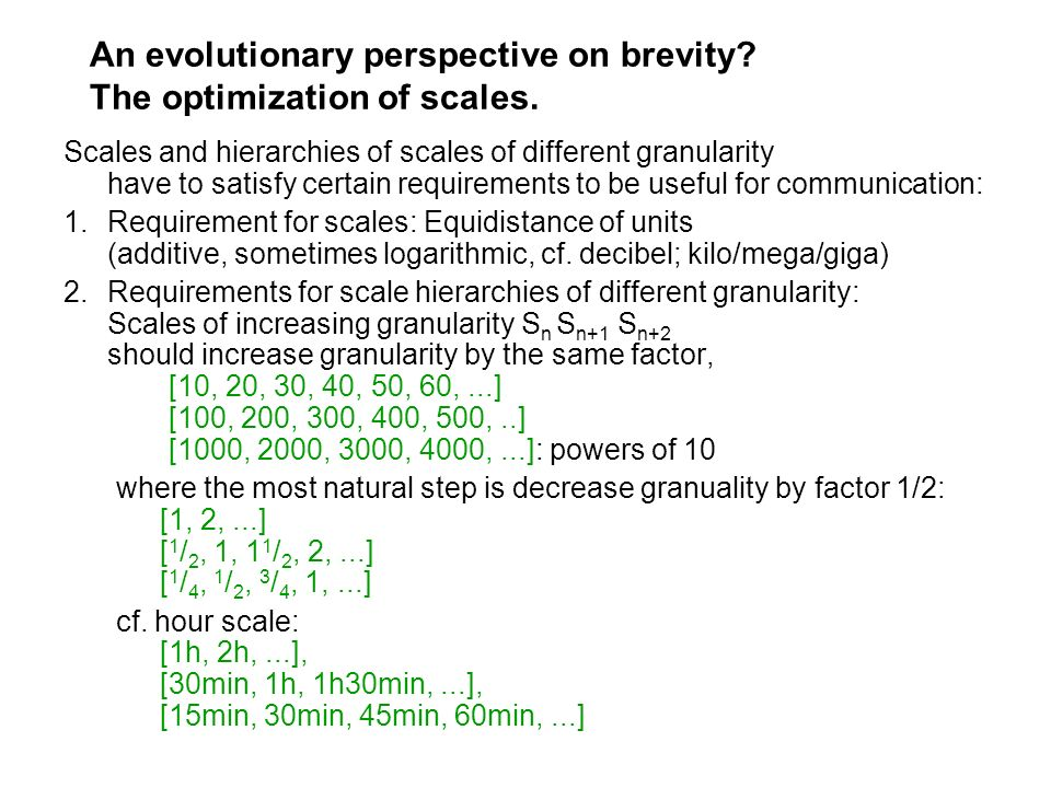 An evolutionary perspective on brevity The optimization of scales.