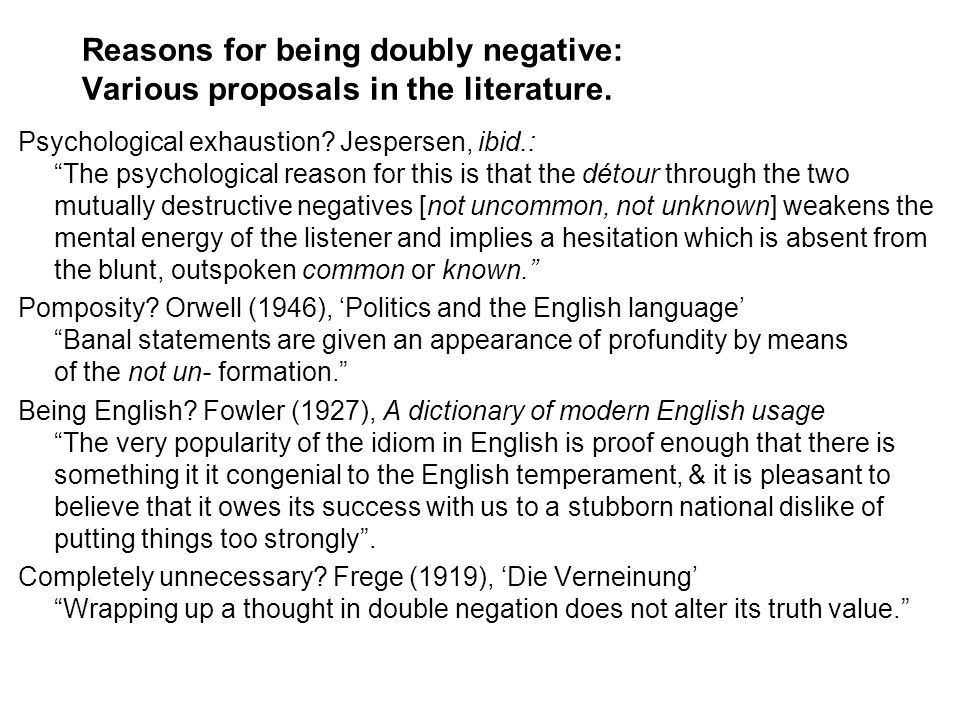 Reasons for being doubly negative: Various proposals in the literature.