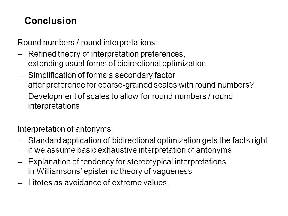 Conclusion Round numbers / round interpretations: