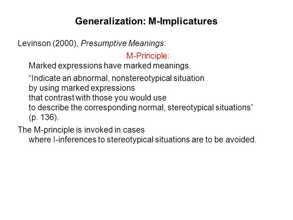 Generalization: M-Implicatures