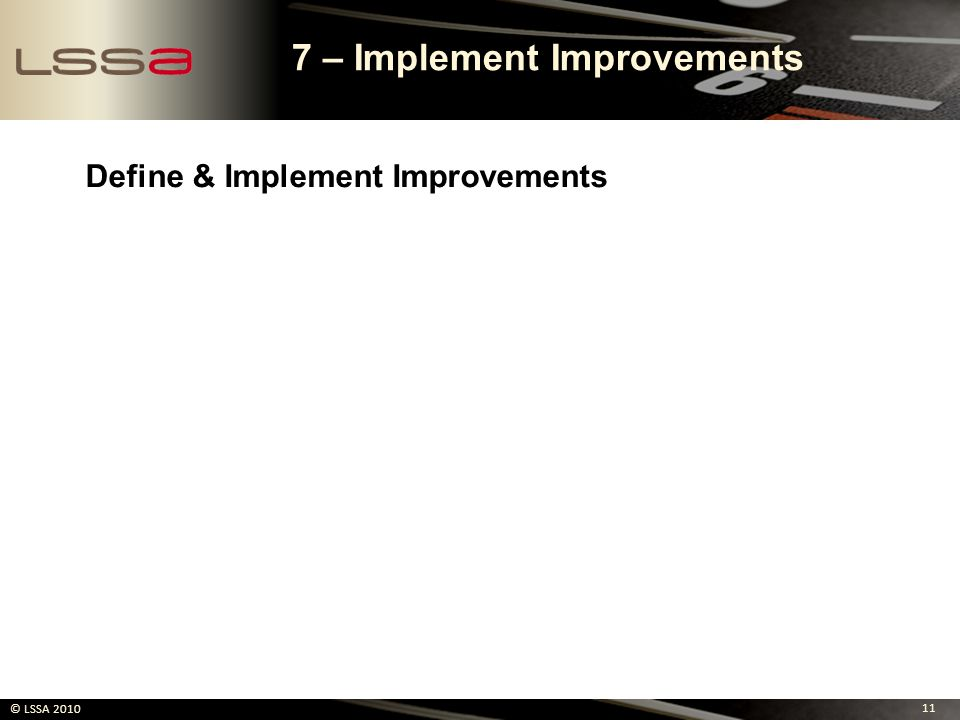 7 – Implement Improvements