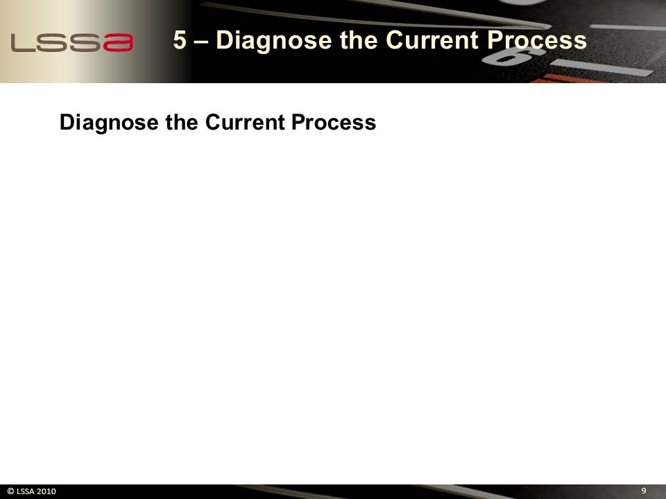 5 – Diagnose the Current Process
