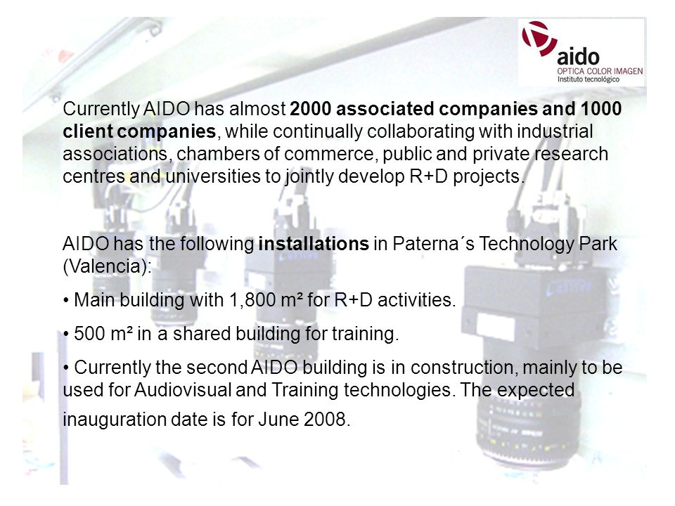 Currently AIDO has almost 2000 associated companies and 1000 client companies, while continually collaborating with industrial associations, chambers of commerce, public and private research centres and universities to jointly develop R+D projects.