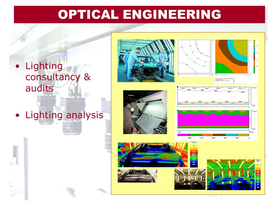 OPTICAL ENGINEERING Lighting consultancy & audits Lighting analysis