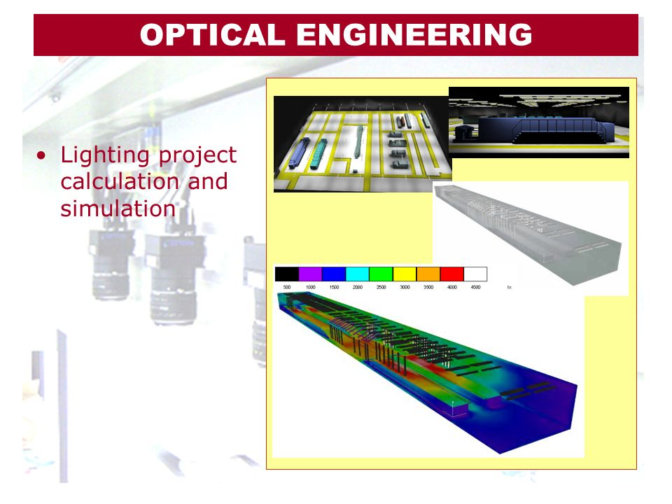 OPTICAL ENGINEERING Lighting project calculation and simulation