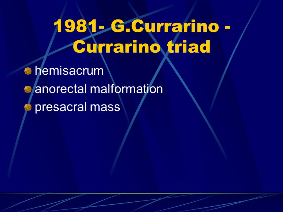 1981- G.Currarino - Currarino triad