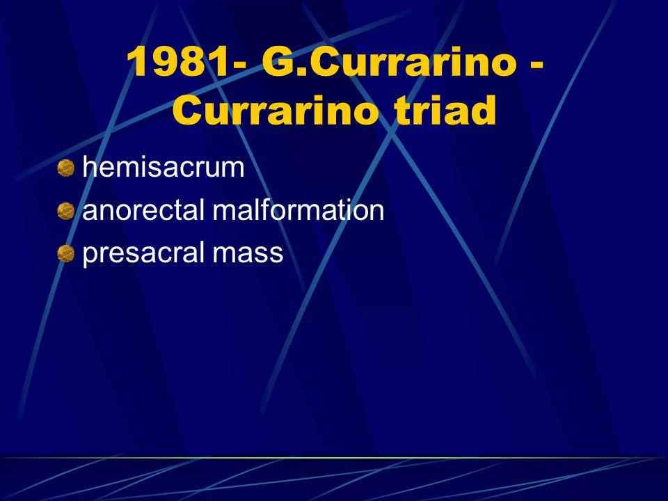 1981- G.Currarino - Currarino triad