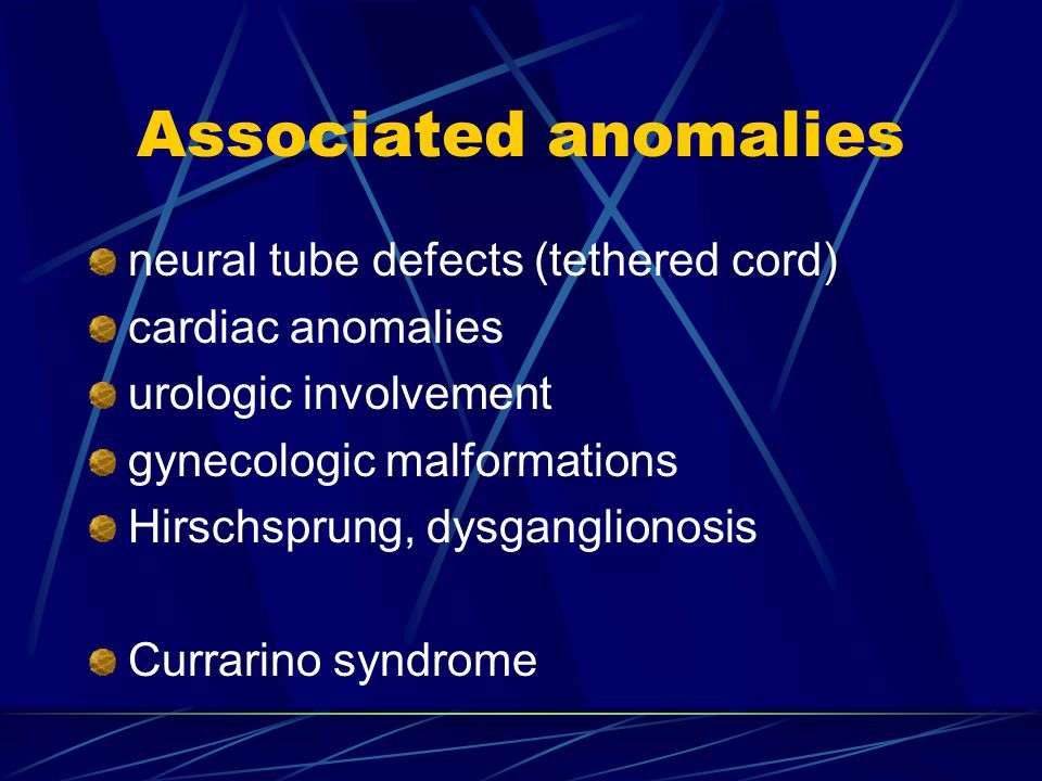 Associated anomalies neural tube defects (tethered cord)
