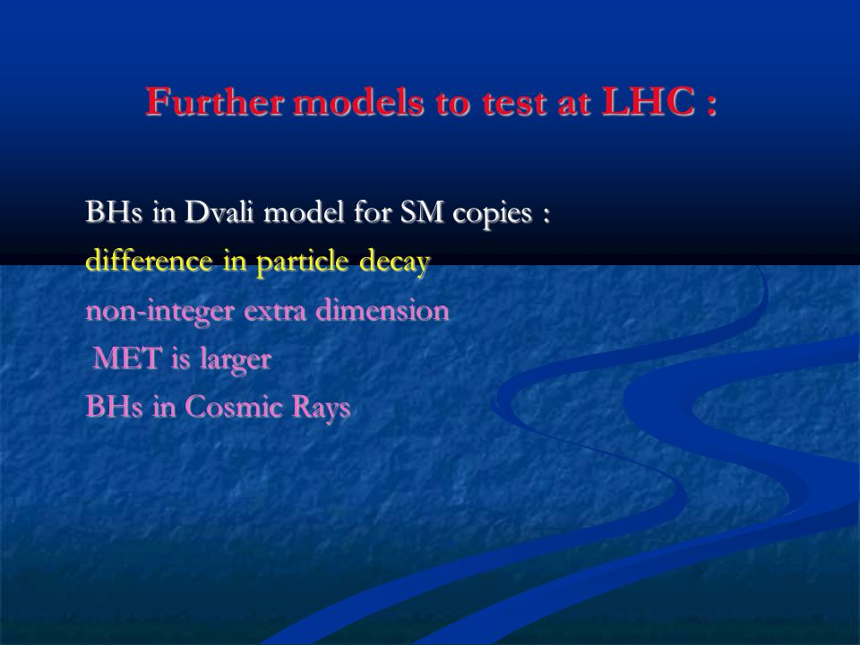 Further models to test at LHC :