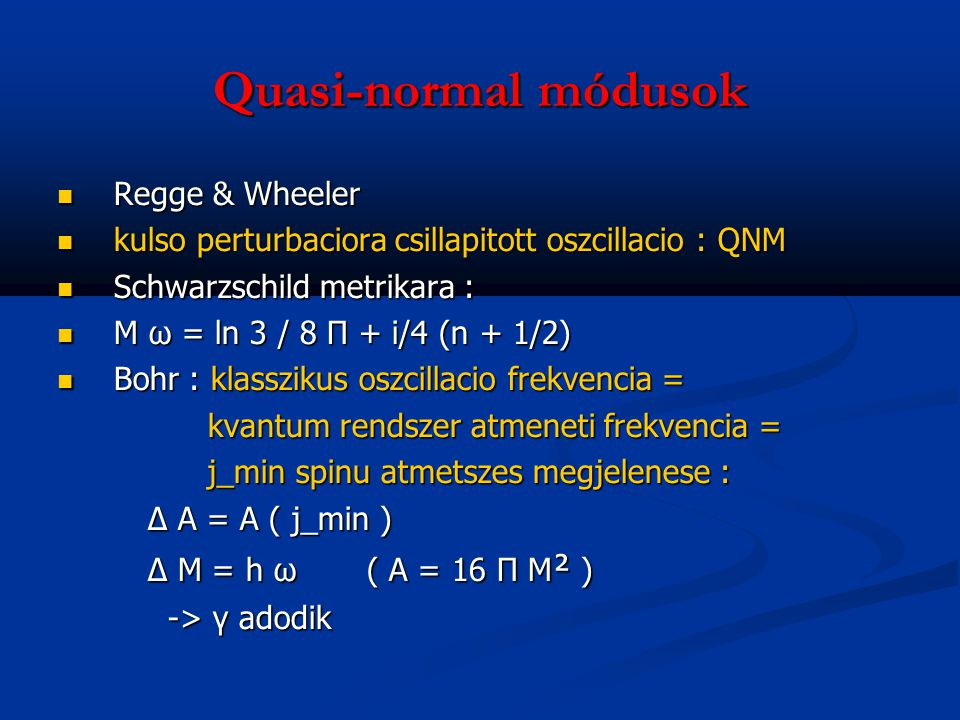 Quasi-normal módusok Regge & Wheeler