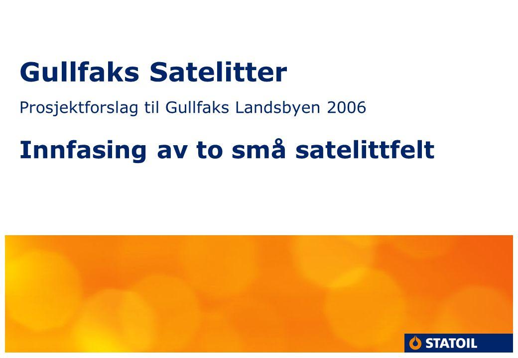 Gullfaks Satelitter Innfasing av to små satelittfelt