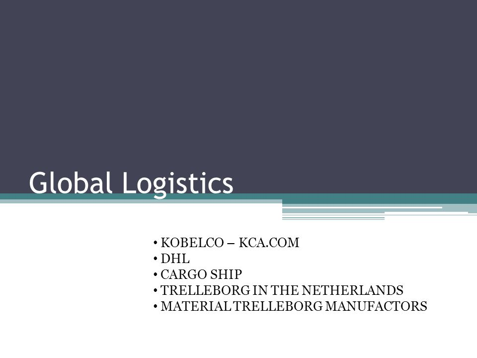 Global Logistics KOBELCO – KCA.COM DHL CARGO SHIP