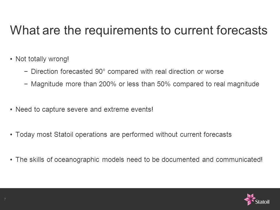 What are the requirements to current forecasts