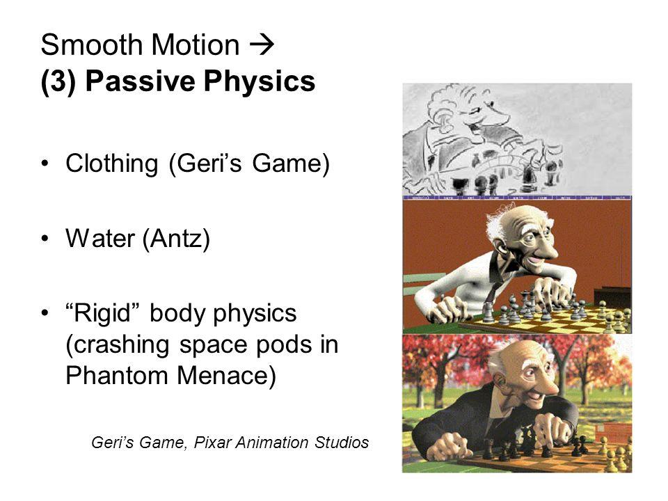 Smooth Motion  (3) Passive Physics