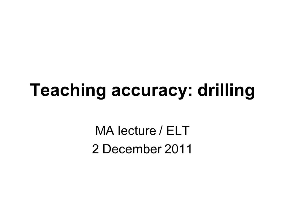 Teaching accuracy: drilling