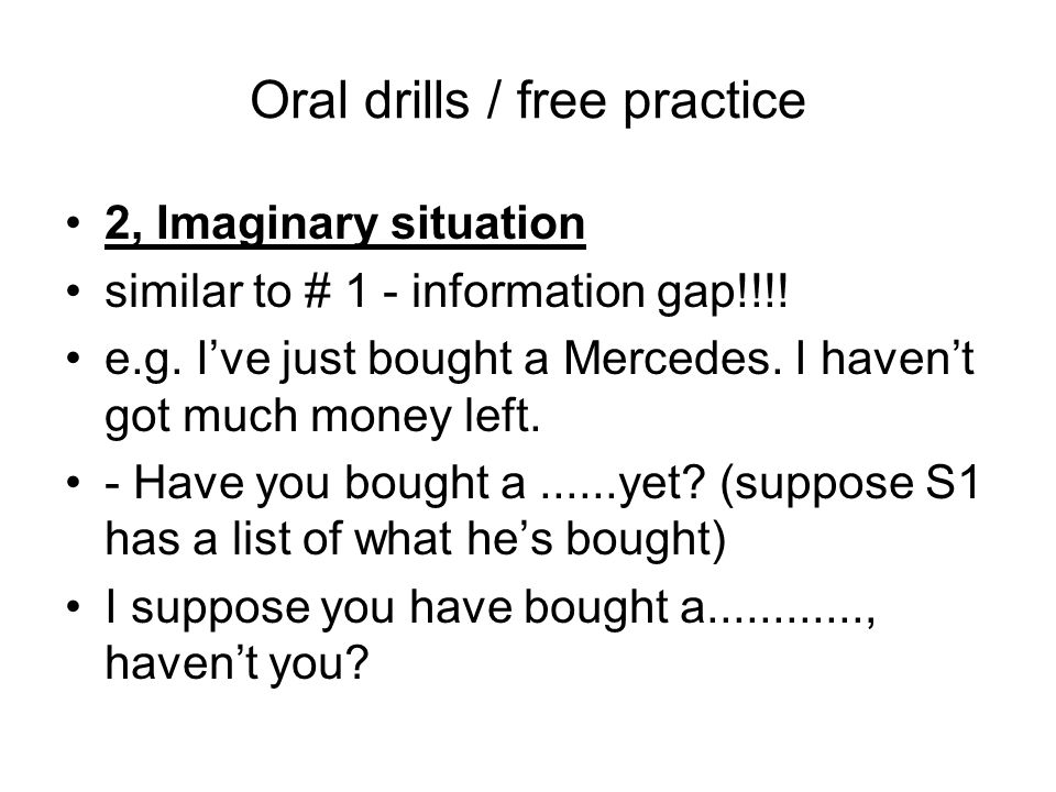 Oral drills / free practice