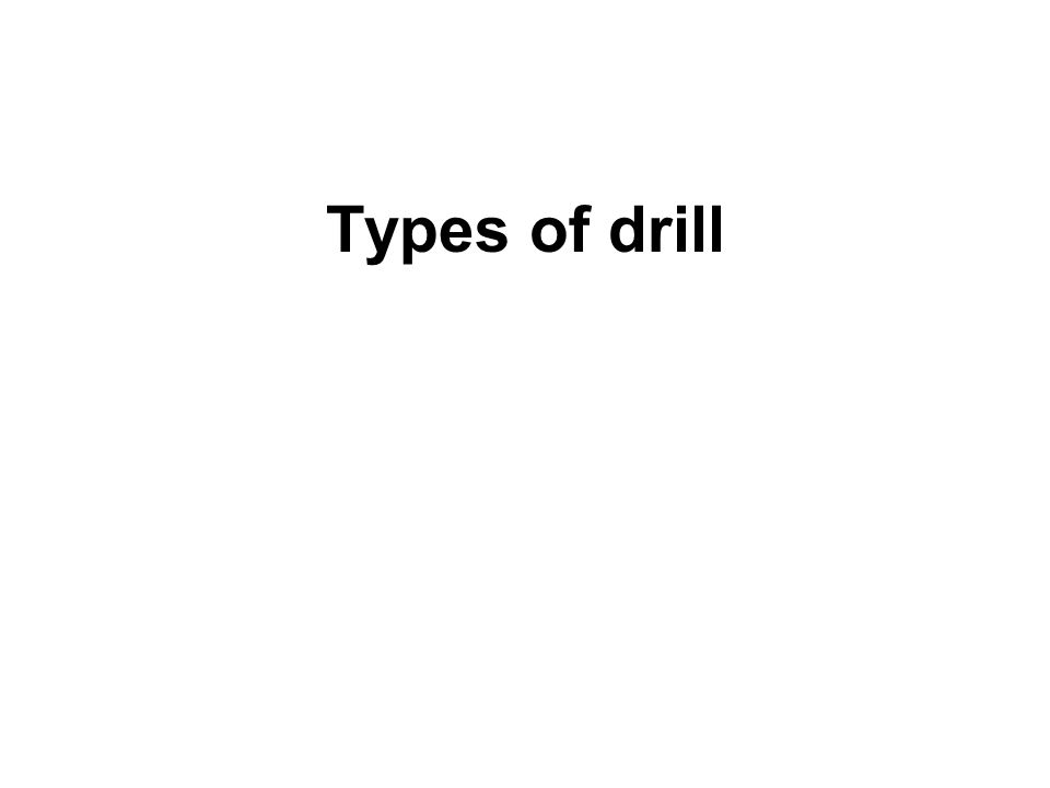 Types of drill