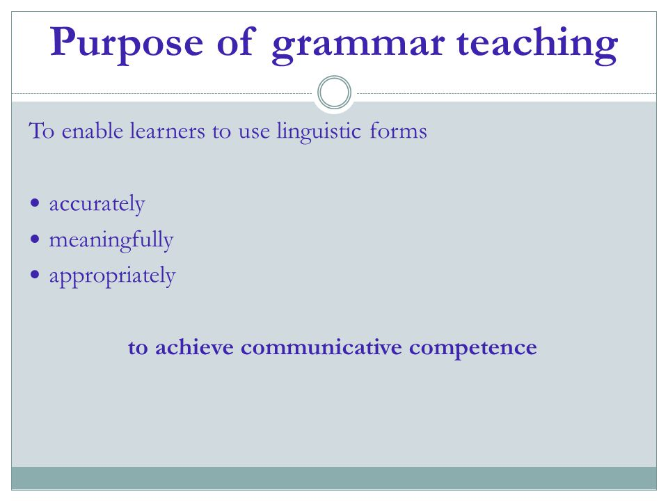 Purpose of grammar teaching