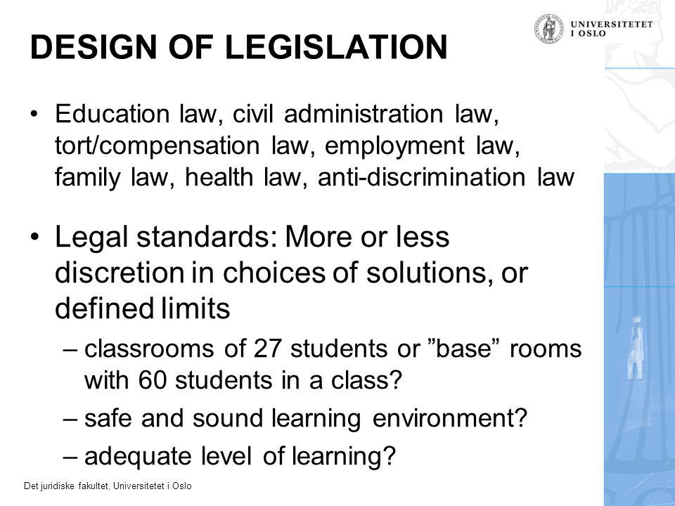 DESIGN OF LEGISLATION Education law, civil administration law, tort/compensation law, employment law, family law, health law, anti-discrimination law.