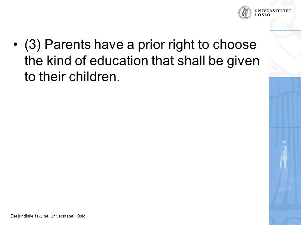 (3) Parents have a prior right to choose the kind of education that shall be given to their children.