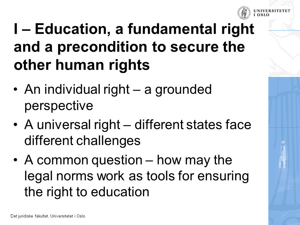 I – Education, a fundamental right and a precondition to secure the other human rights