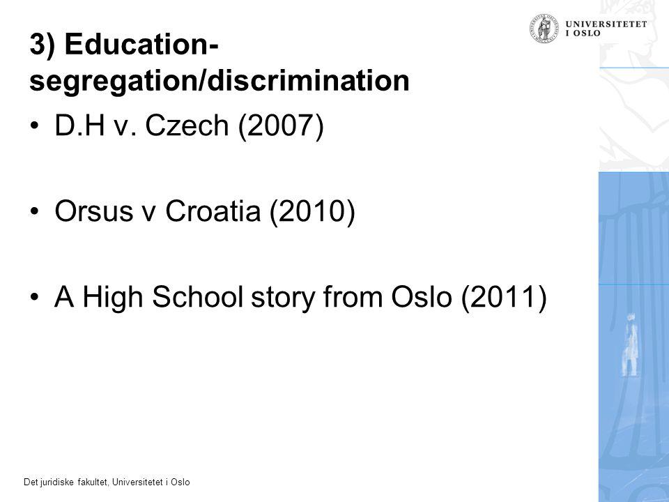 3) Education- segregation/discrimination