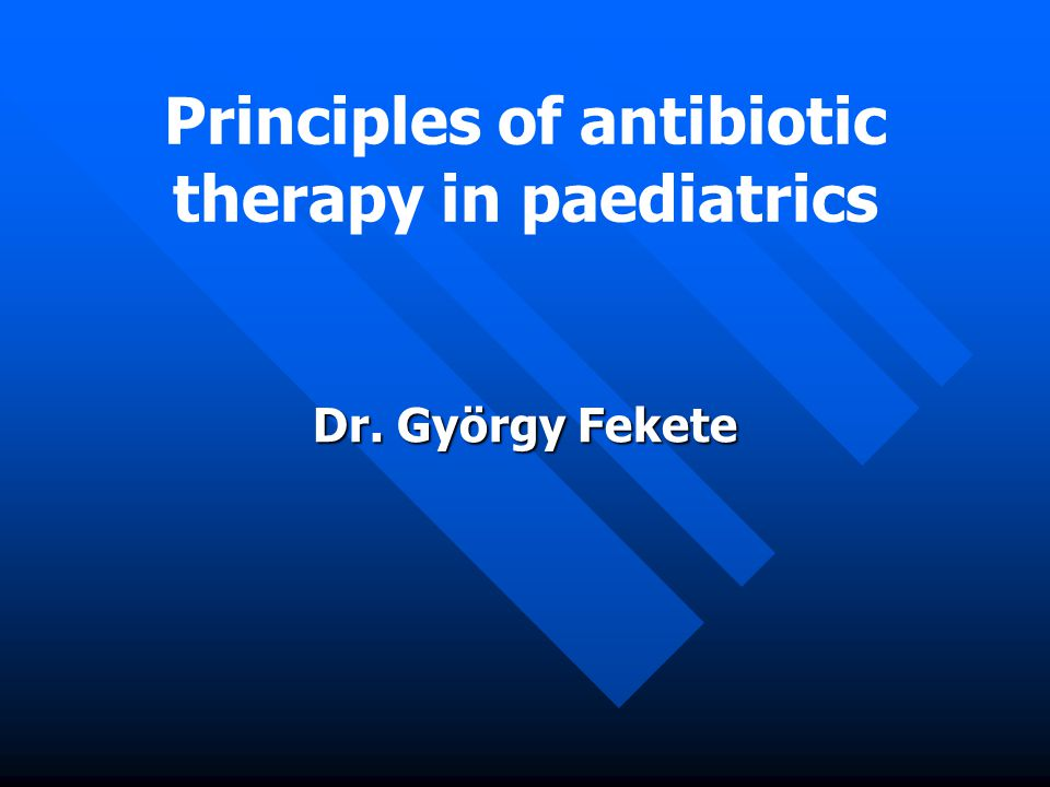 Principles of antibiotic therapy in paediatrics