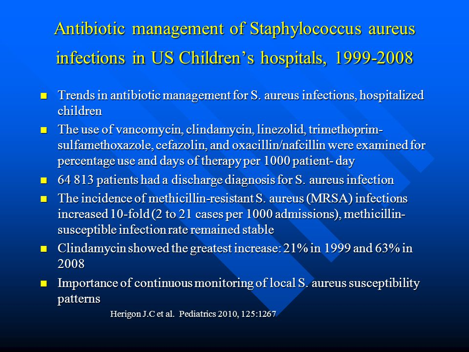 Antibiotic management of Staphylococcus aureus infections in US Children's hospitals, 1999-2008