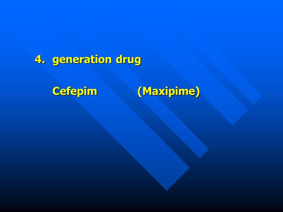 4. generation drug Cefepim (Maxipime)