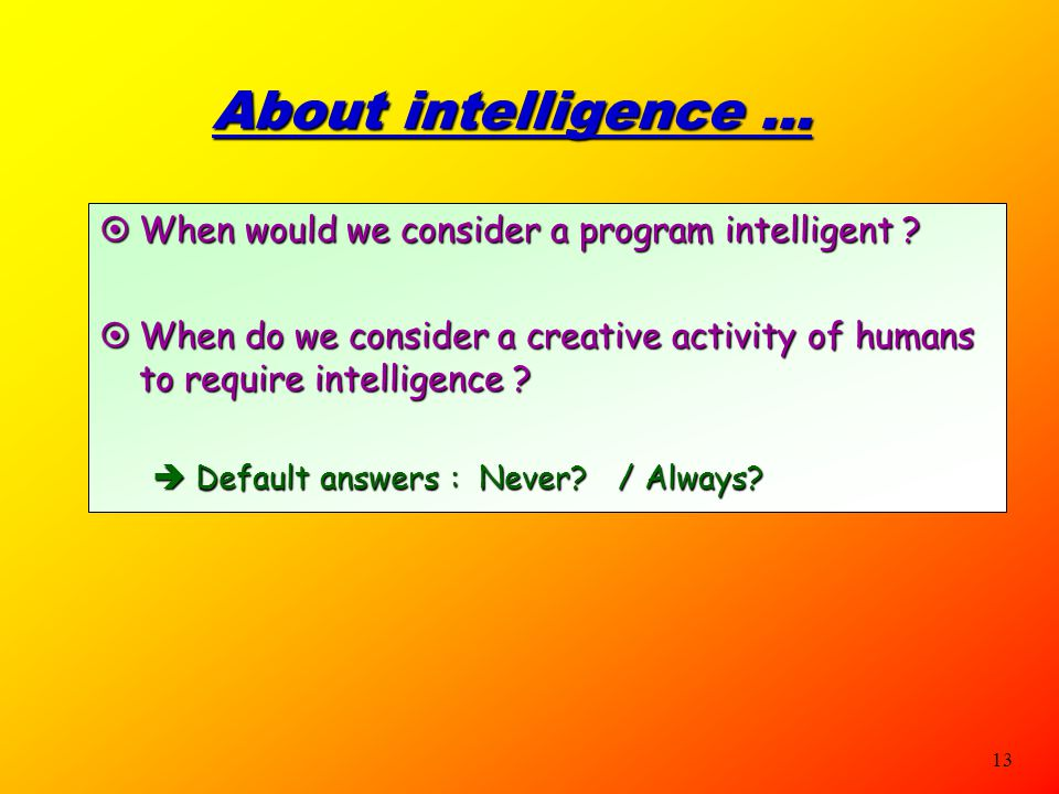 About intelligence ... When would we consider a program intelligent