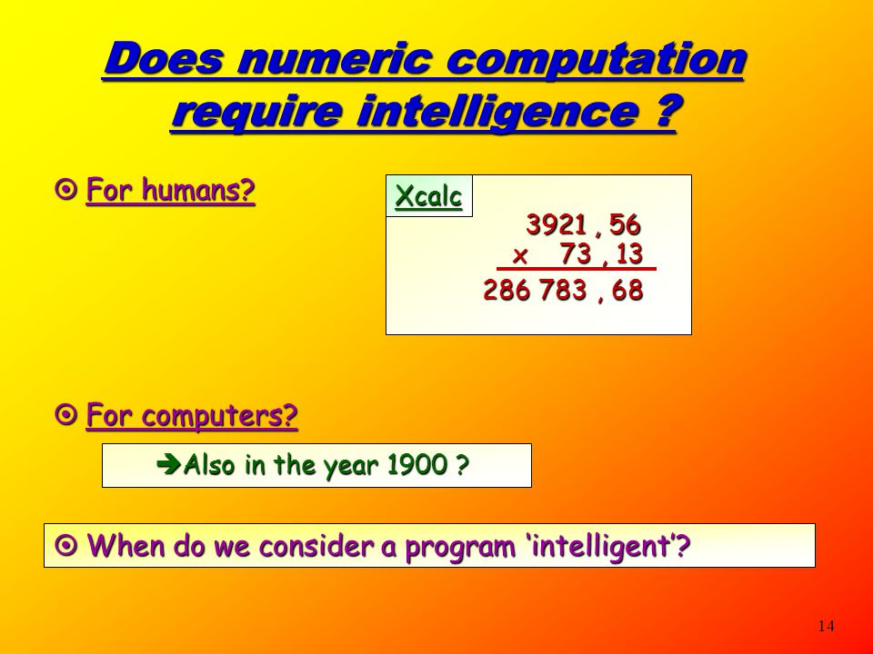 Does numeric computation require intelligence