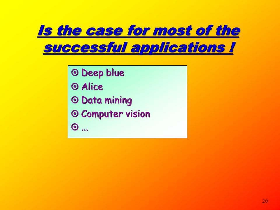 Is the case for most of the successful applications !
