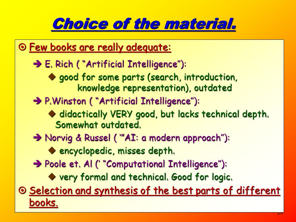 Choice of the material. Few books are really adequate: