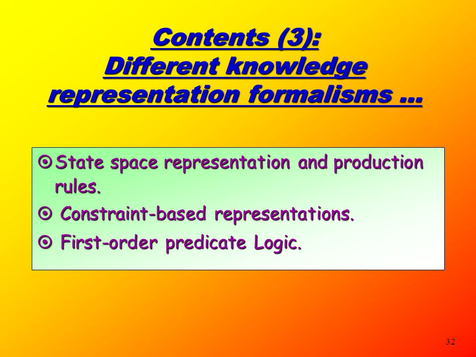 Contents (3): Different knowledge representation formalisms ...