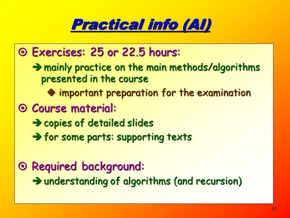 Practical info (AI) Exercises: 25 or 22.5 hours: Course material: