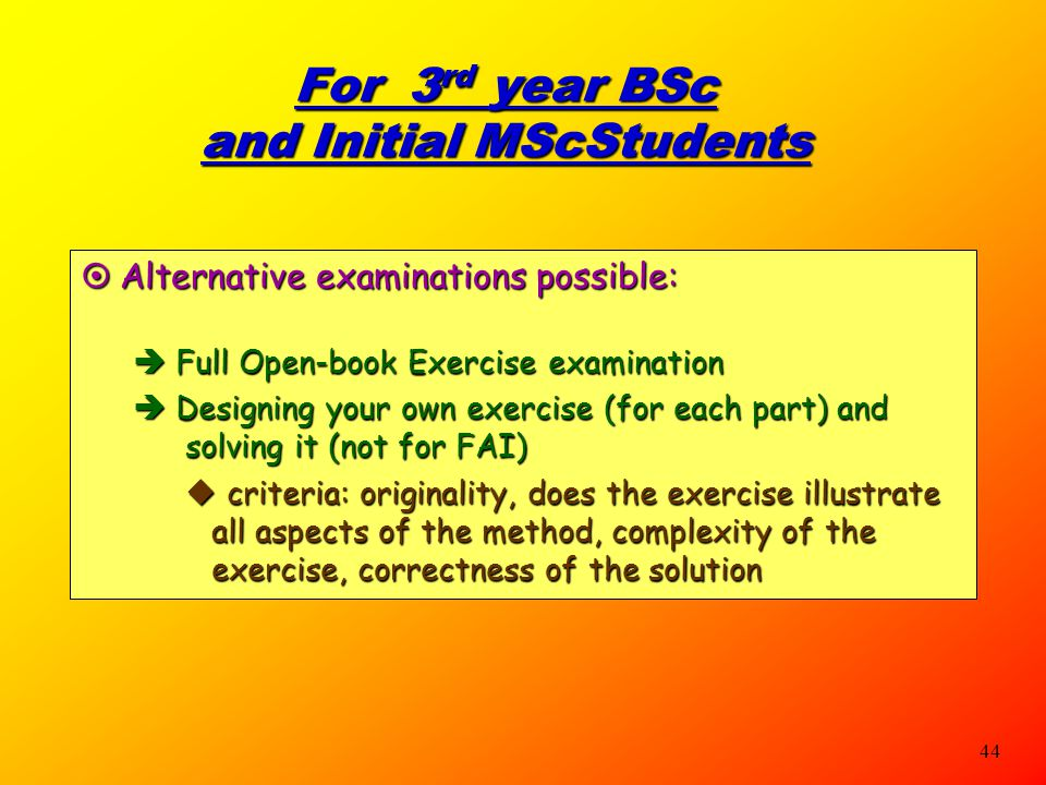 For 3rd year BSc and Initial MScStudents