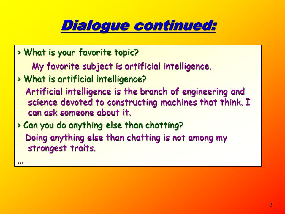 Dialogue continued: > What is your favorite topic