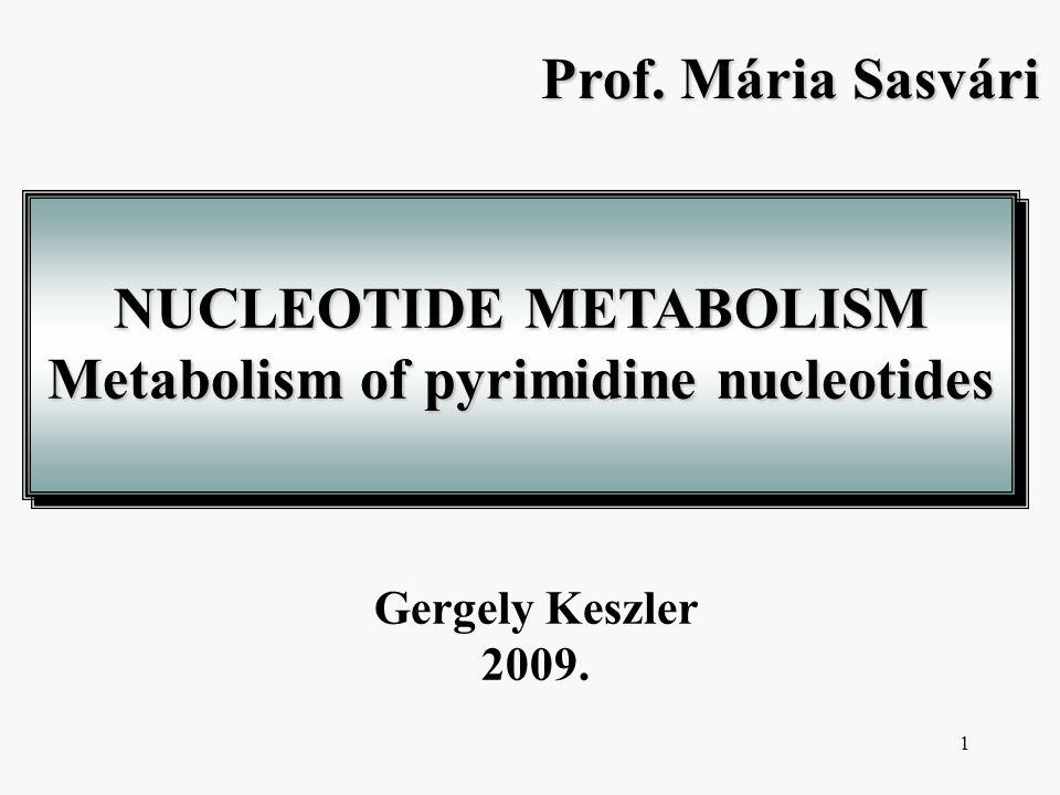 NUCLEOTIDE METABOLISM Metabolism of pyrimidine nucleotides