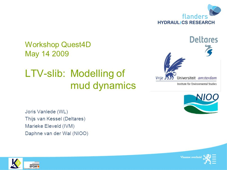 Workshop Quest4D May LTV-slib: Modelling of mud dynamics