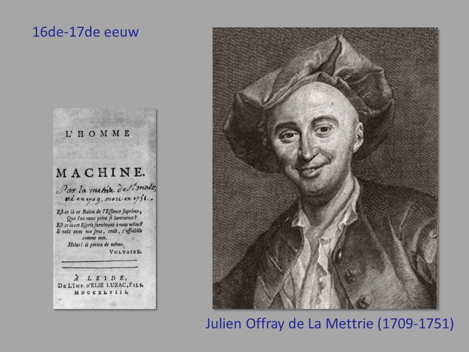 16de-17de eeuw Julien Offray de La Mettrie (1709-1751)