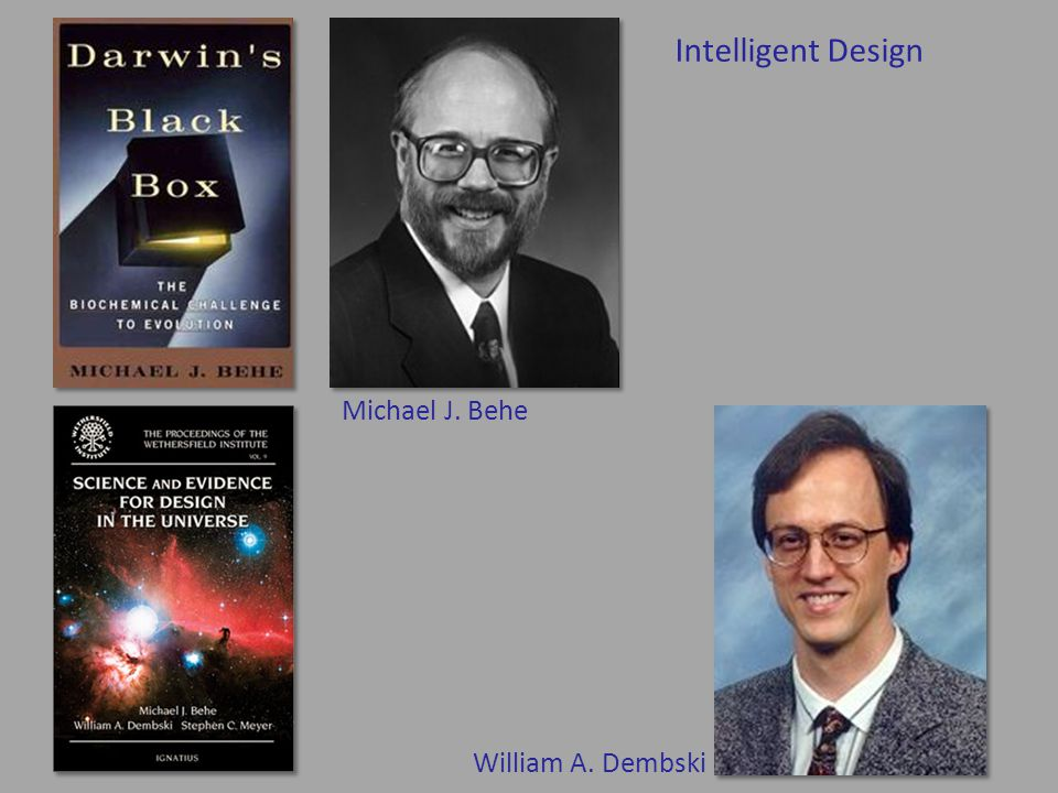 Intelligent Design Michael J. Behe William A. Dembski
