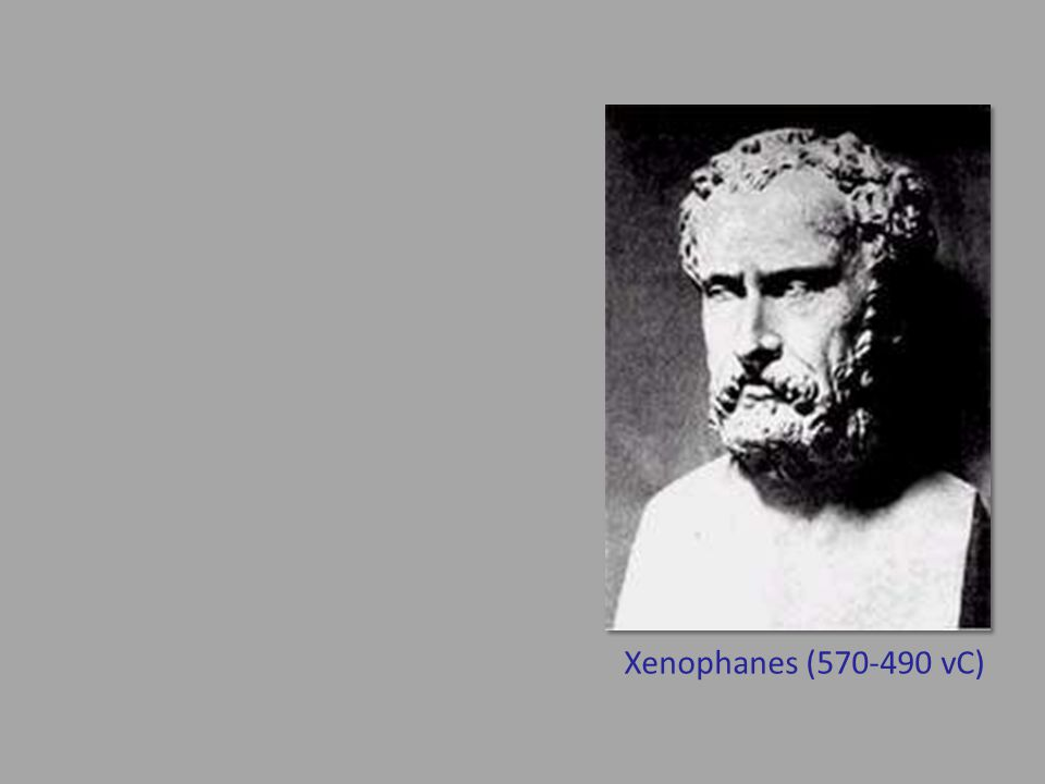 Xenophanes (570-490 vC)