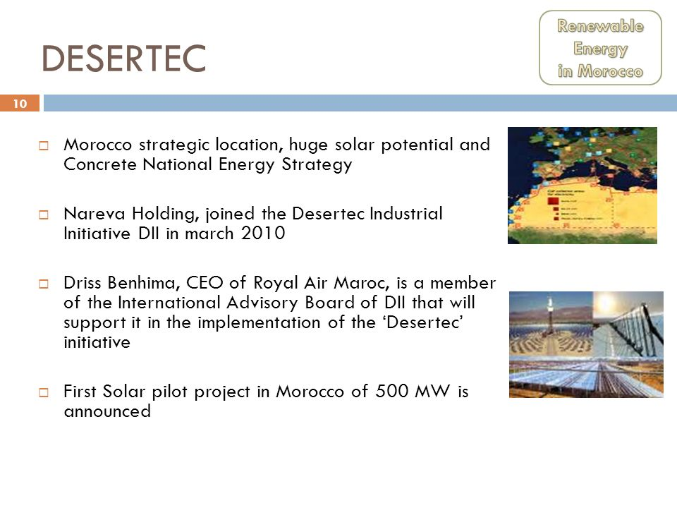 Renewable Energy. in Morocco. DESERTEC. Morocco strategic location, huge solar potential and Concrete National Energy Strategy.