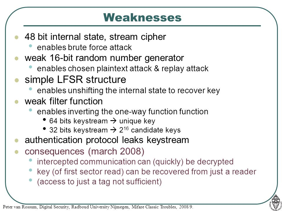 Weaknesses simple LFSR structure 48 bit internal state, stream cipher